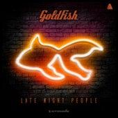 Late Night People de Goldfish