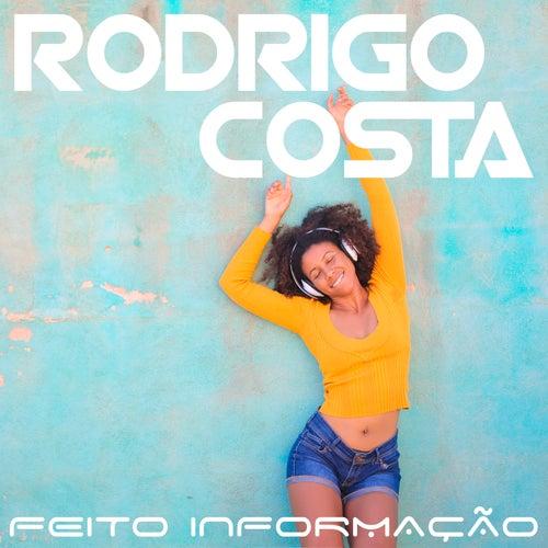 Feito Informação by Rodrigo Costa