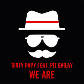 We are de Dirty Papy