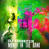 Money in the bank by Dj tomsten
