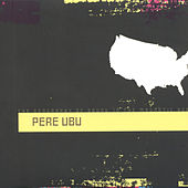 The Geography of Sound in the Magnetic Age de Pere Ubu