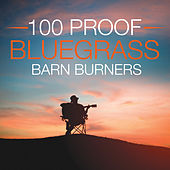 10 100 Proof Bluegrass  Barn Burners by Various Artists