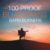 10 100 Proof Bluegrass  Barn Burners von Various Artists