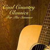 Cool Country Classics For The Summer by Various Artists