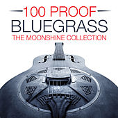 100 Proof Bluegrass - The  Moonshine Collection de Various Artists