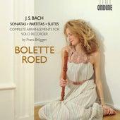 J.S. Bach: Sonatas, Partitas & Suites – Complete Arrangements for Solo Recorder by Bolette Roed