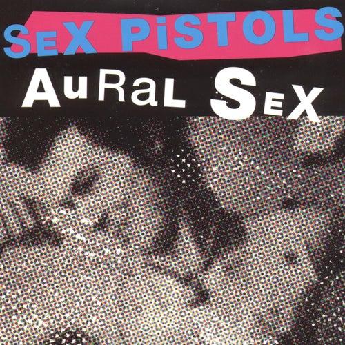 Aural Sex (Demo Tracks) by Sex Pistols