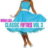 Classic Fifties  - Mona Lisa, Vol. 3 de Various Artists
