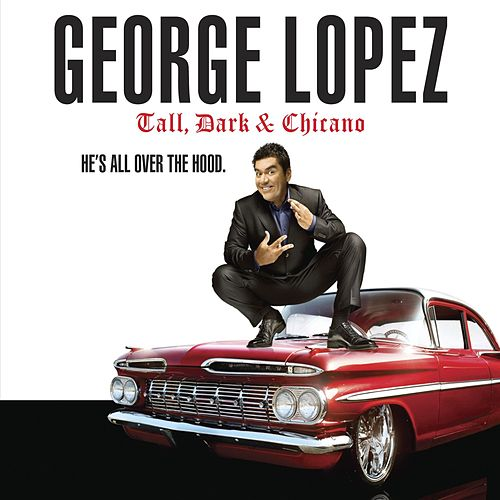 Tall, Dark & Chicano by George Lopez