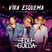 Vira Esquema (Ao Vivo) de Edu Gueda