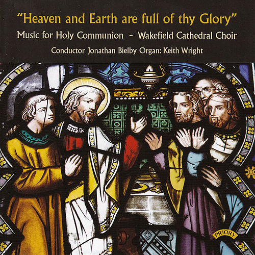 Music for Holy Communion by The Choir of Wakefield Cathedral