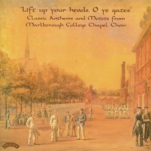 Classic Anthems and Motets by The Chapel Choir of Marlborough College