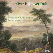 Over hill, over dale - Music from Gloucestershire de Saint Cecilia Singers