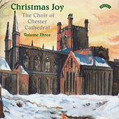 Christmas Joy - Vol 3 by The Choir of Chester Cathedral