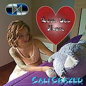 Love You More by Cali Crazed