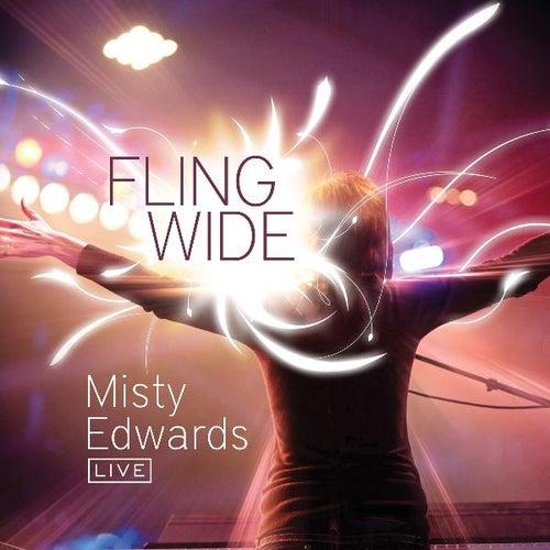 Fling Wide by Misty Edwards