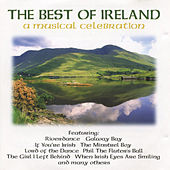 The Best of Ireland - A Musical Celebration by Various Artists