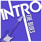Intro: The Blues by Various Artists