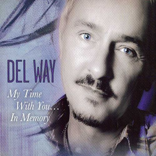 My Time With You...In Memory Soundtrack by Del Way