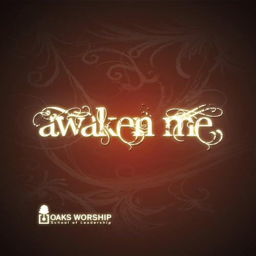 Awaken Me by Oaks Worship