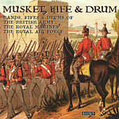 Musket, Fife & Drum by Various Artists