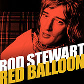 Red Balloon by Rod Stewart