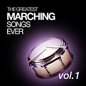 The Greatest Marching Songs Ever by Various Artists