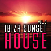 Ibiza Sunset House, Vol. 3 de Various Artists