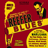 Reefer Blues: Vintage Songs About Marijuana by Various Artists