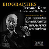 Biographies: Jerome Kern The Man And The Music by Jerome Kern
