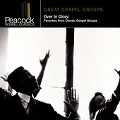 Over In Glory: Favorites From Classic Gospel Groups by Various Artists
