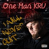 I Will Never Quit LP by One Man Kru