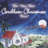 The Very Best Caribbean Christmas Ever! by Various Artists