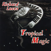 Tropical Magic by Richard Luces