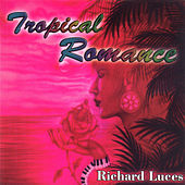 Tropical Romance by Richard Luces