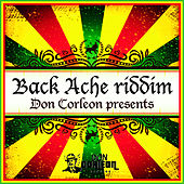Don Corleon Presents - Back Ache Riddim de Various Artists