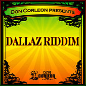 Don Corleon Presents - Dallaz Riddim von Various Artists