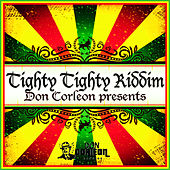 Don Corleon Presents - Tighty Tighty Riddim von Various Artists