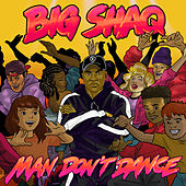 Man Don't Dance by Big Shaq
