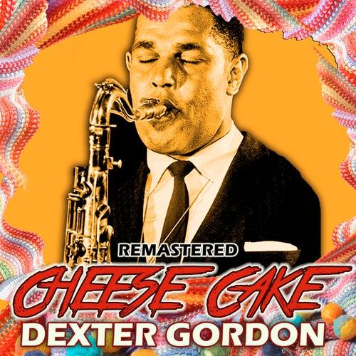 Cheese Cake by Dexter Gordon