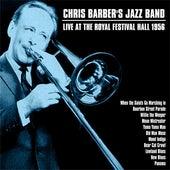 Chris Barber's Jazz Band Live At The Royal Festival Hall 1956 by Chris Barber's Jazz Band