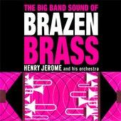 The Big Band Sound Of Brazen Brass de Henry Jerome
