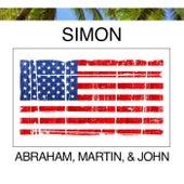 Abraham, Martin and John by Simon