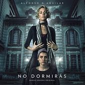 No Dormirás (Banda Sonora Original) van Alfonso G. Aguilar