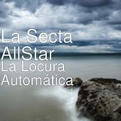 La Locura Automática de La Secta AllStar