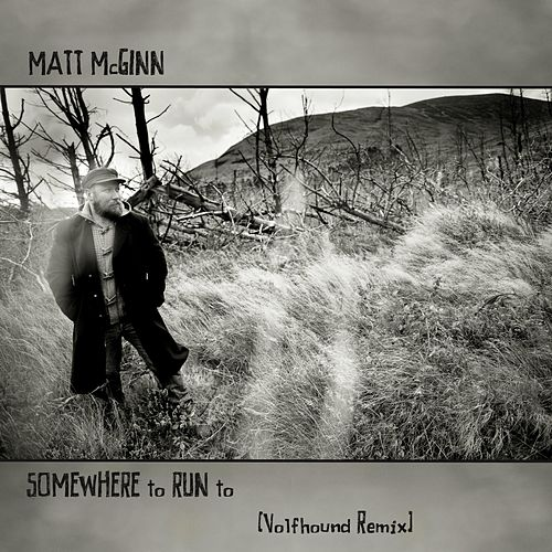 Somewhere to Run To (Vulfhound Remix) von Matt Mcginn