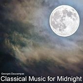Classical Music for Midnight von Georges Daucampas
