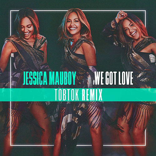 We Got Love (Tobtok Remix) von Jessica Mauboy