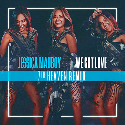 We Got Love (7th Heaven Remix) von Jessica Mauboy