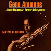 Can't We Be Friends de Gene Ammons